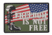 PVC Morale Patch – Freedom Is Not Free
