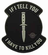 PVC Morale Patch – If I Tell You, I Have To Kill You