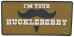 PVC Morale Patch – I'm Your Huckleberry